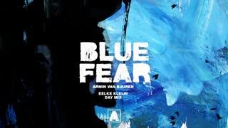 دانلود آهنگ الکترونیک جدید از Armin Van Buuren بنام Blue Fear (Eelke Kleijn Remix