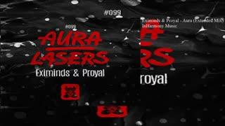 دانلود آهنگ ترنس از Proyal & Eximinds بنام Aura / Lasers